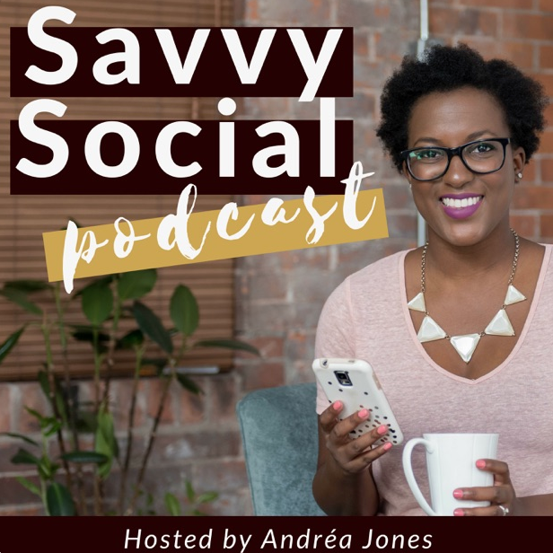 Social Savvy Podcast with Andréa Jones