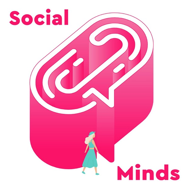 The Social Minds Podcast by Social Chain