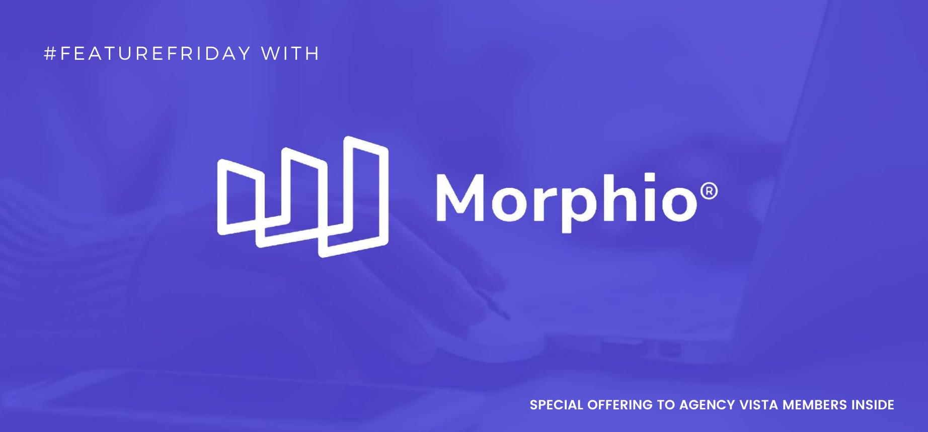 AgencyVista_FeatureFriday_Morphio