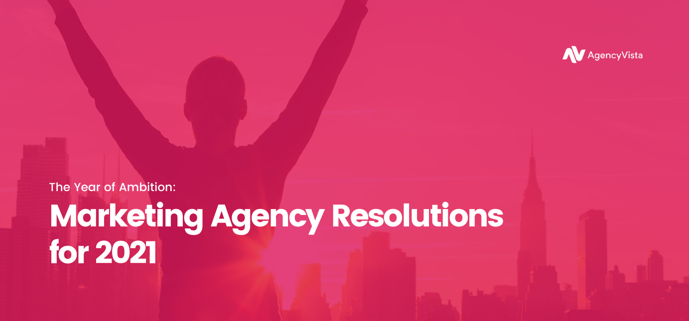 AgencyVista_Blog_MarketingAgencyResolutions