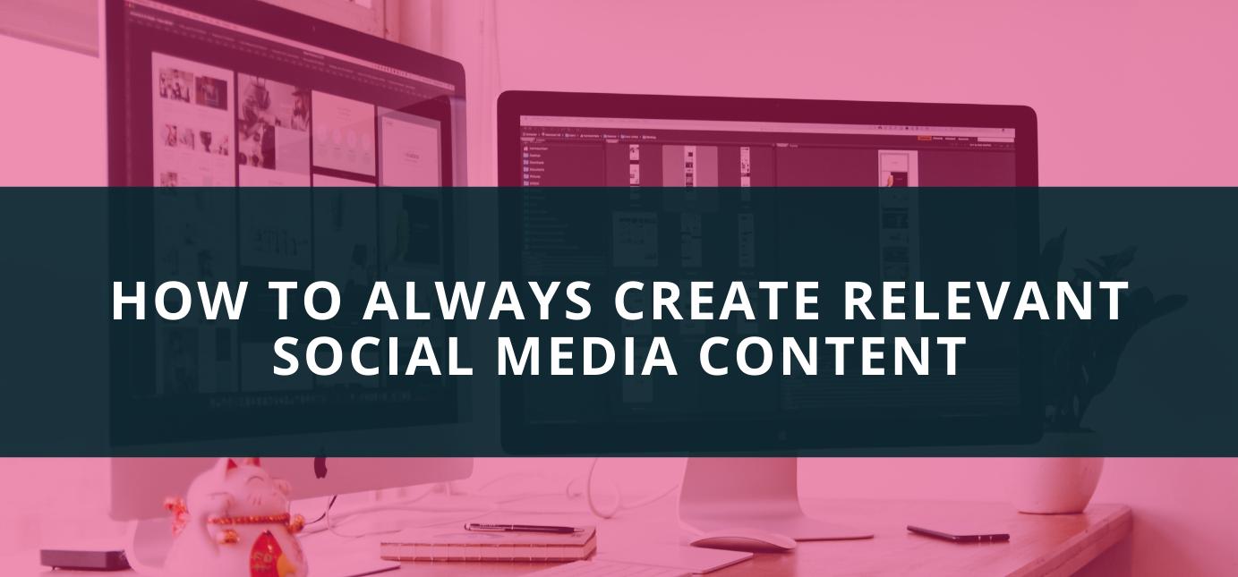 AgencyVista_Blog_Relevant-Social-Media-Content