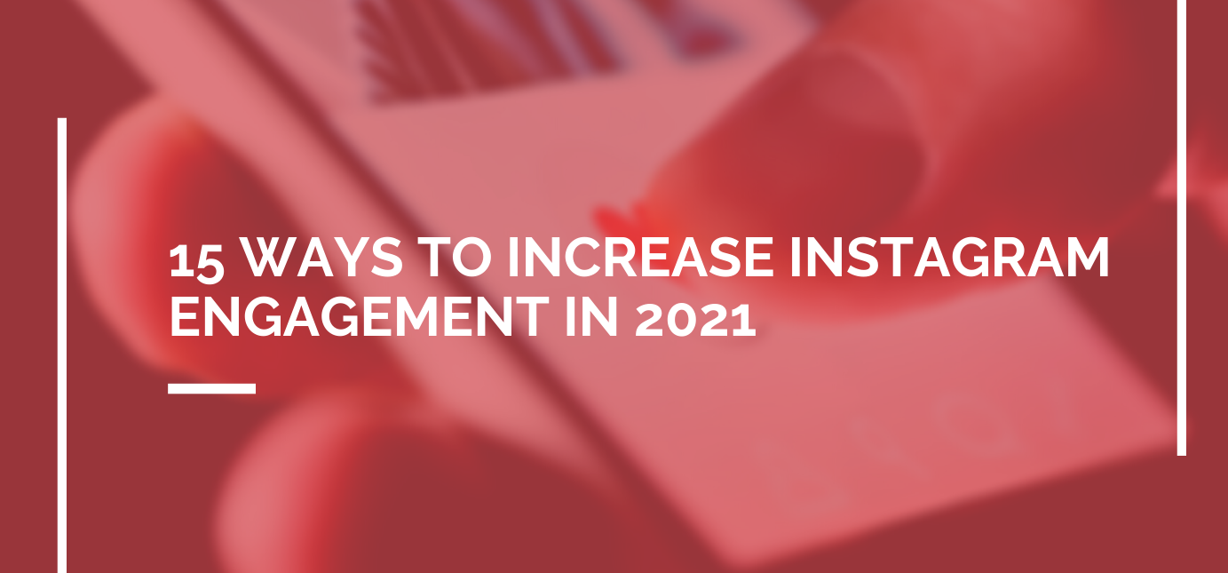 AgencyVista_Blog_how-to-increase-instagram-engagement-2021