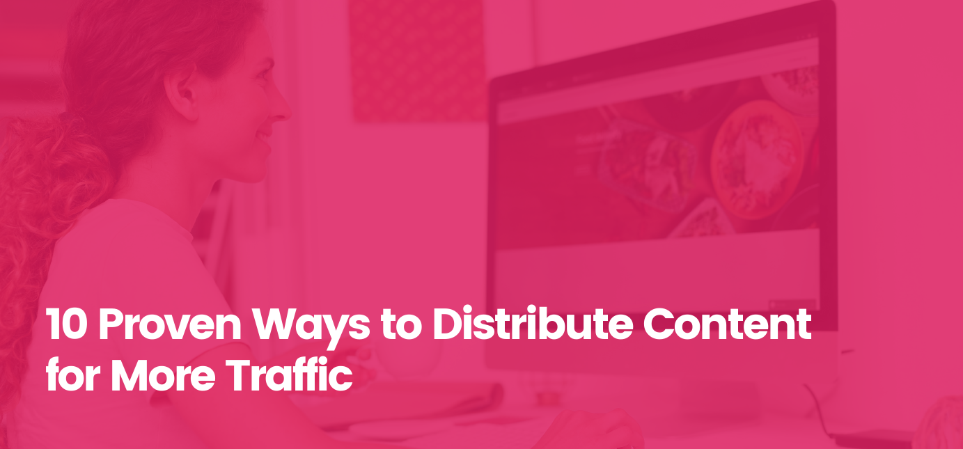 AgencyVista_Blog_10-proven-ways-to-distribute-content-for-more-traffic