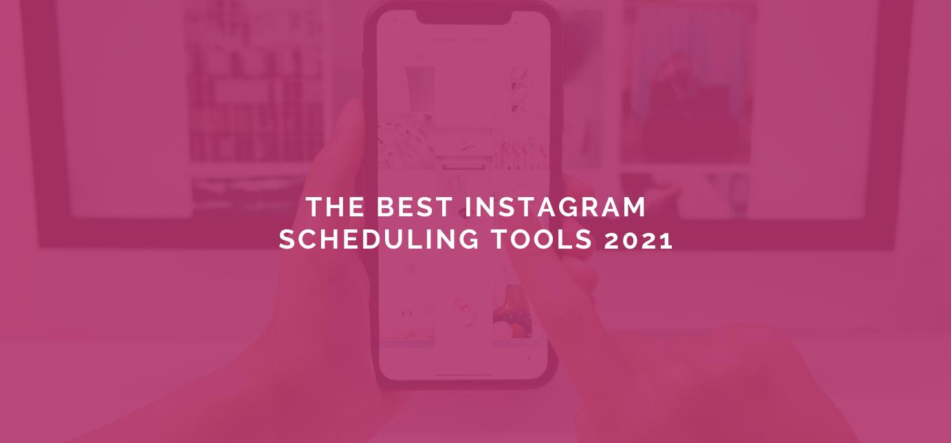 AgencyVista_Blog_the-best-instagram-scheduling-tools-2021