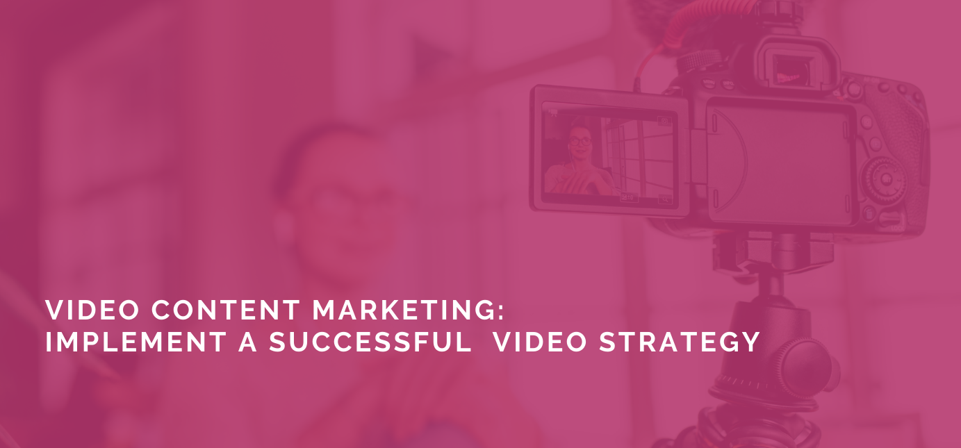 AgencyVista_Blog_video-content-marketing-implement-a-successful-video-strategy