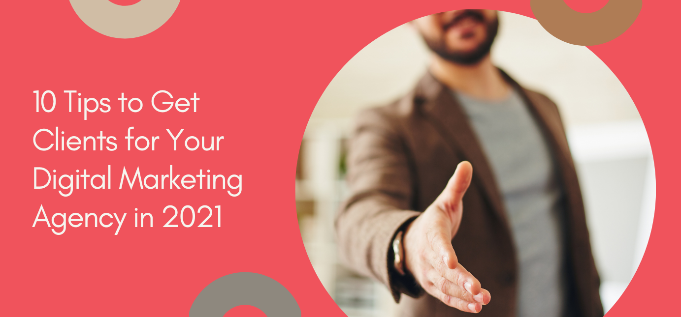 AgencyVista_Blog_10-tips-to-get-clients-for-your-digital-marketing-agency-in-2021