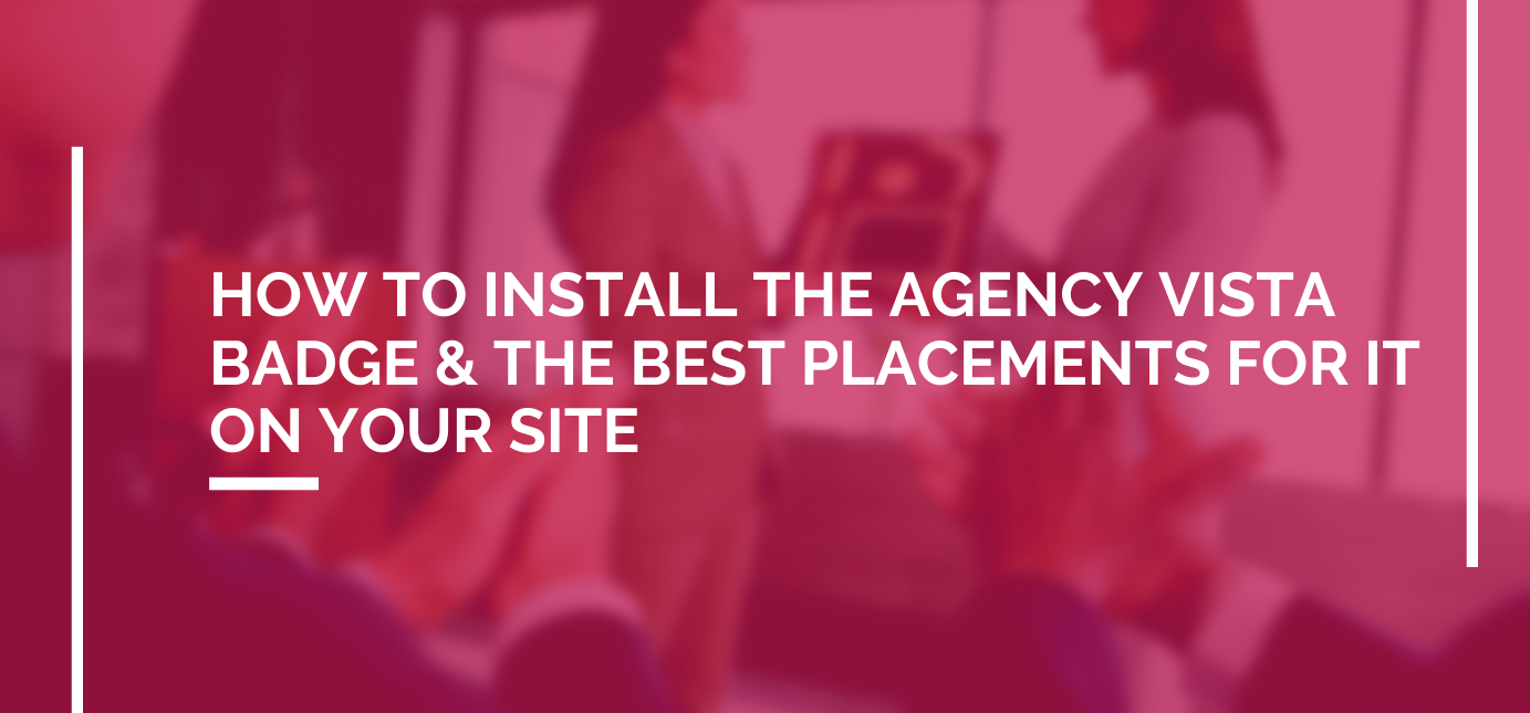 AgencyVista_Blog_how-to-install-the-agency-vista-badge-the-best-placements-for-it-on-your-site