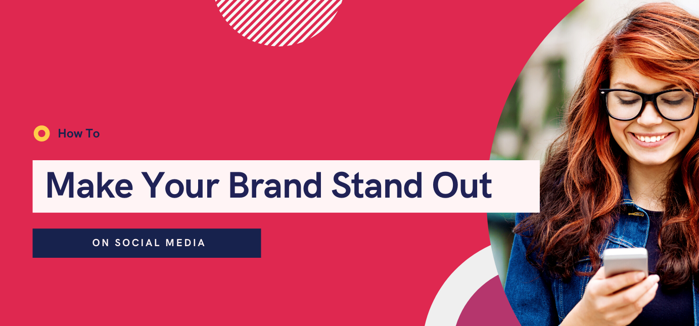 AgencyVista_Blog_how-to-make-your-brand-stand-out-in-social-media