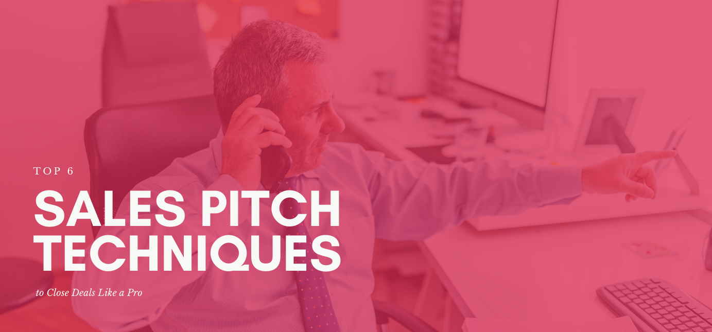 AgencyVista_Blog_top-6-sales-pitch-techniques-to-close-deals-like-a-pro