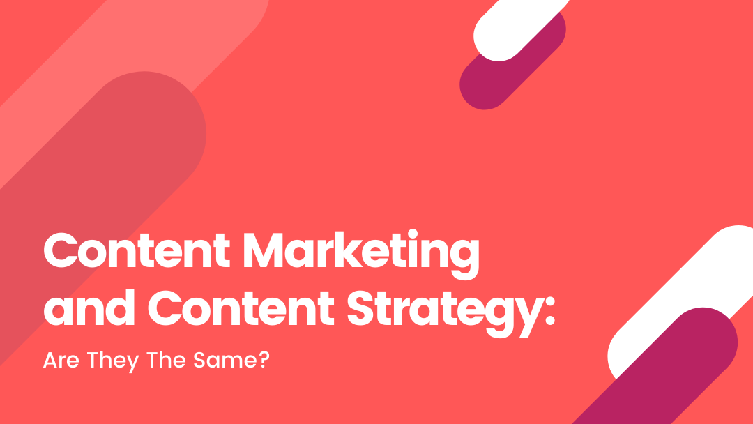 Agency-Vista_Blog_content-marketing-and-content-strategy-are-they-the-same-2