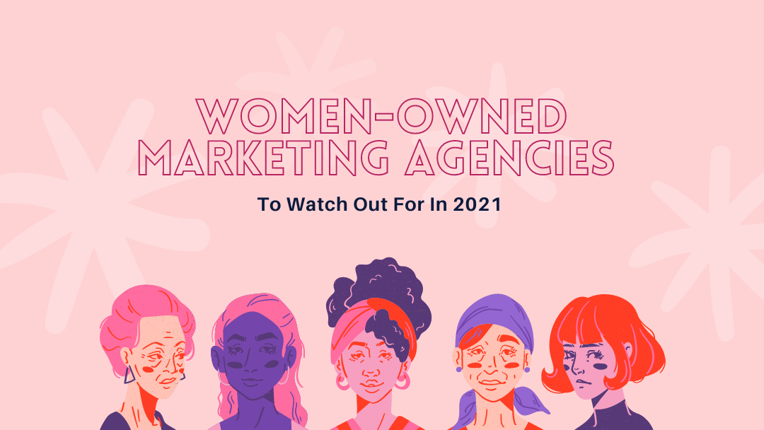 Agency-Vista_Blog_women-owned-marketing-agencies-to-watch-out-for-in-2021 (1)
