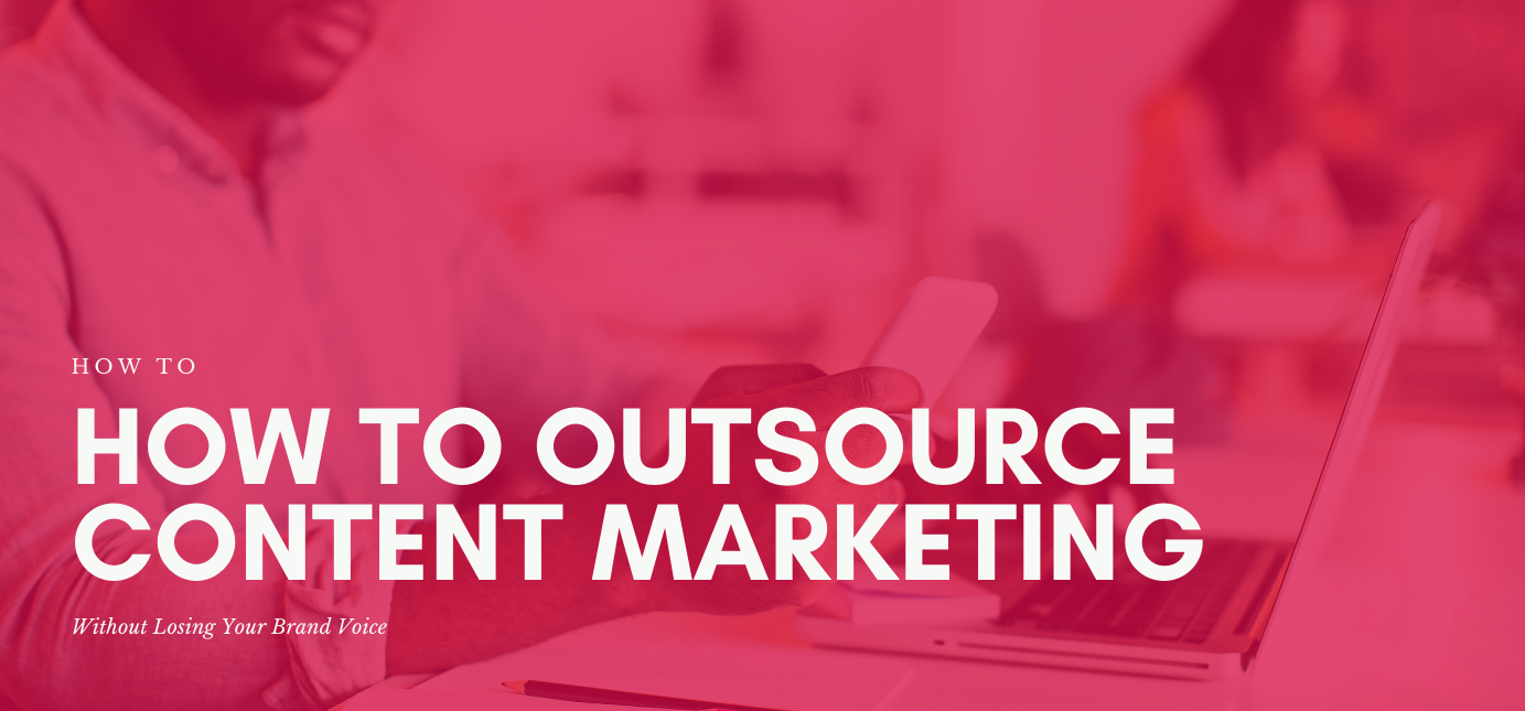 AgencyVista_Blog_how-to-outsource-content-marketing-without-losing-your-brand-voice
