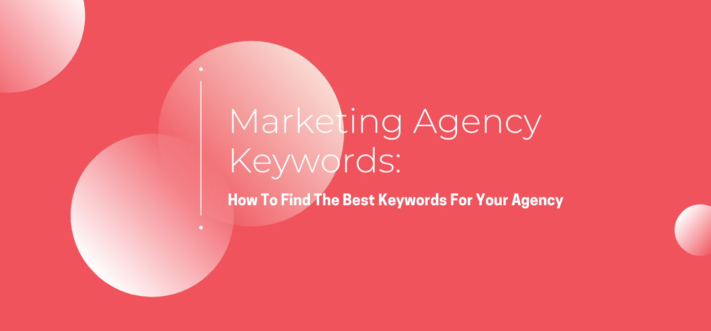 AgencyVista_Blog_marketing-agency-keywords-how-to-find-the-best-keywords-for-your-agency