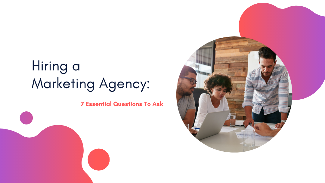 AgencyVista_Blog_7-essential-questions-to-ask-before-hiring-a-marketing-agency