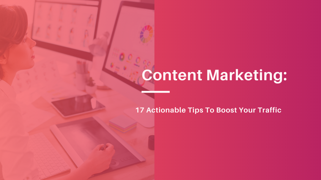Agency-Vista_Blog_content-marketing-17-actionable-tips-to-boost-your-traffic