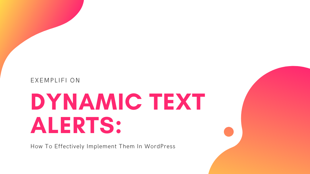 Agency-Vista_Blog_dynamic-text-alerts-how-to-effectively-implement-them-in-wordpress