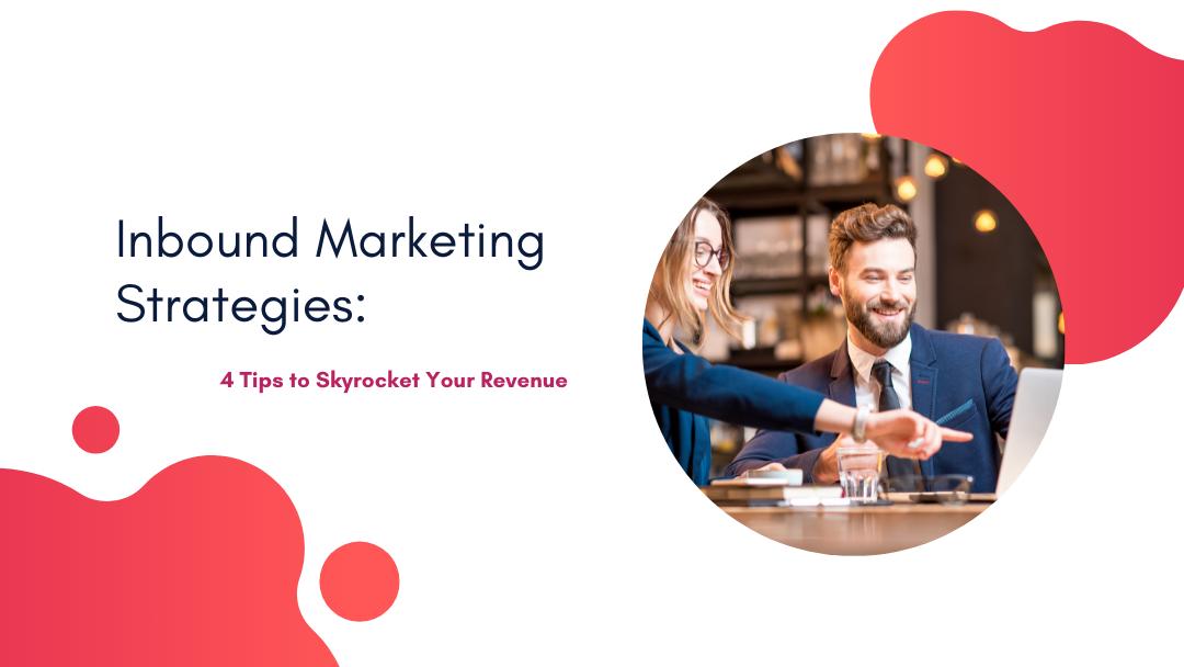 Agency-Vista_Blog_inbound-marketing-strategies-4-tips-to-skyrocket-your-revenue