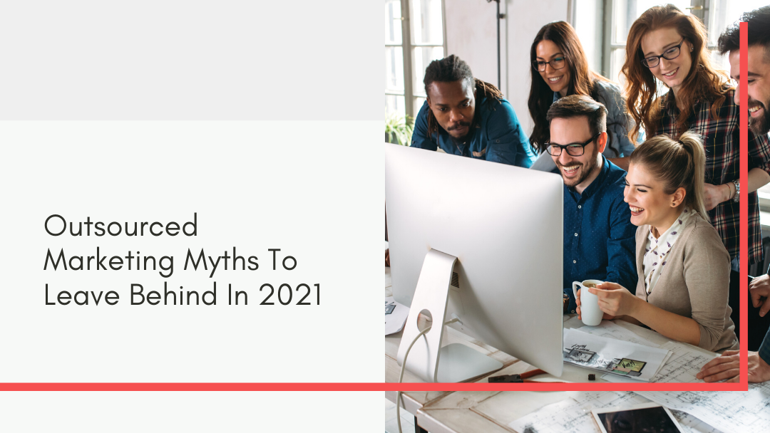 Agency-Vista_Blog_outsourced-marketing-myths-to-leave-behind-in-2021