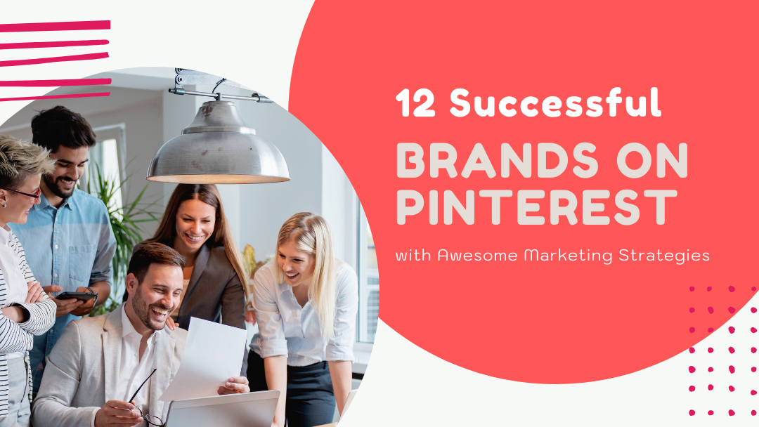Agency-Vista_12-successful-brands-on-pinterest-with-awesome-marketing-strategies