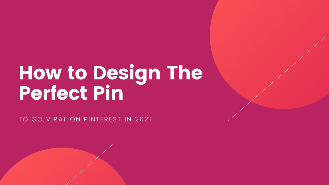 Agency-Vista_how-to-design-the-perfect-pin-to-go-viral-on-pinterest-in-2021