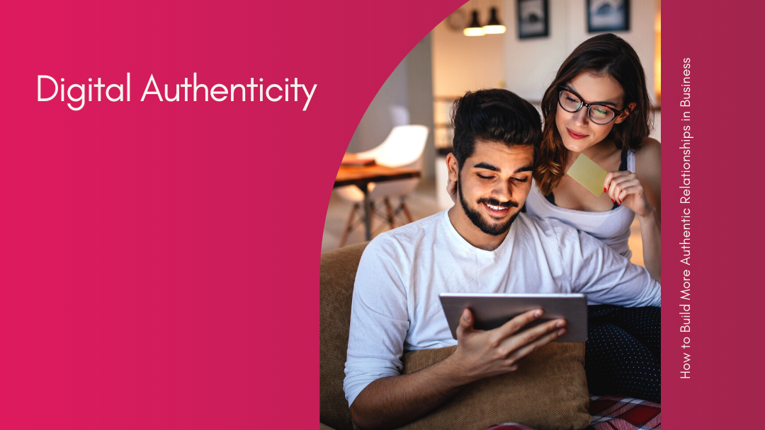 Agency-Vista_digital-authenticity-in-2021-how-to-build-more-authentic-relationships-in-business-3