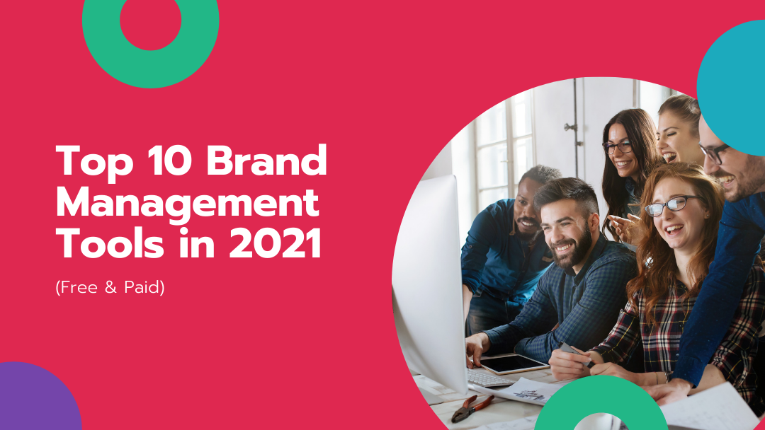 Agency-Vista_top-10-brand-management-tools-in-2021-free-paid