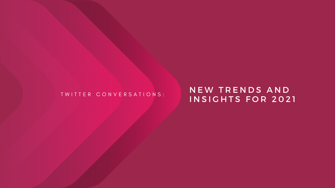 Agency-Vista_twitter-conversations-new-trends-and-insights-for-2021