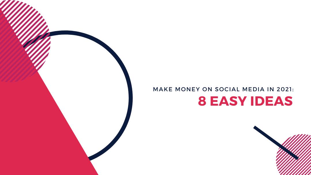 Agency-Vista_make-money-on-social-media-in-2021-8-easy-ideas